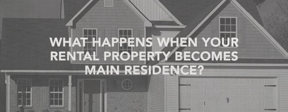 rental property becomes main residence