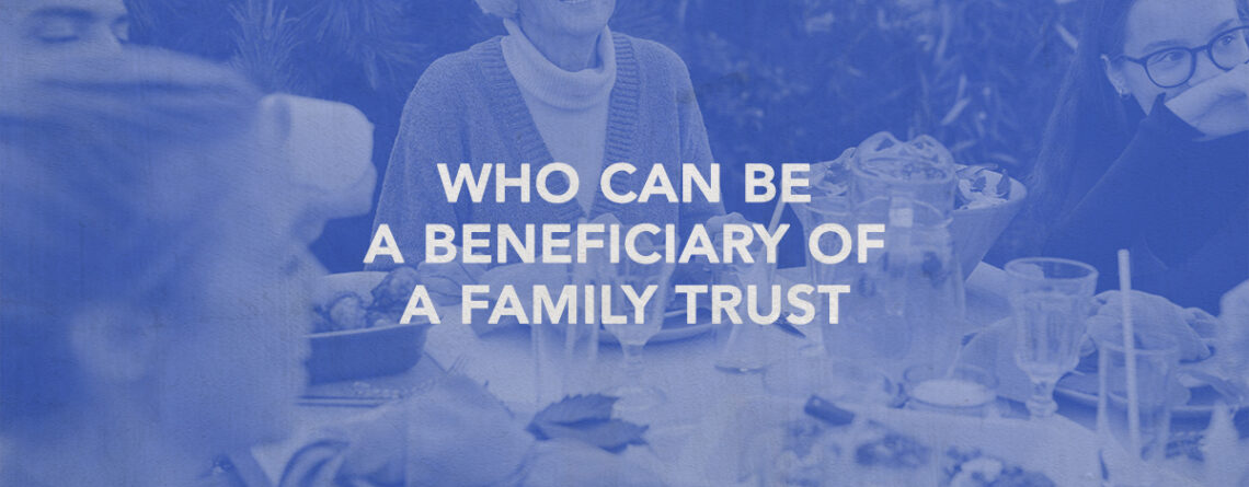 who can be a beneficiary of a family trust thumbnail