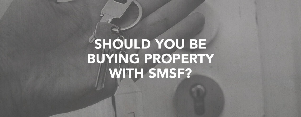 buying property with smsf
