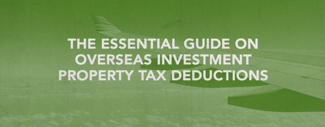 overseas investment property tax deductions